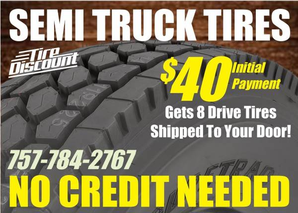 100% NO CREDIT NEEDED ANY SIZE SEMI TIRES! YOU'RE PRE-APPROVED! (NO CREDIT NEEDED!) $40
