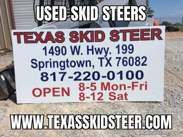 We have evrything you need in regards to Skid Steer Loaders (Springtown)
